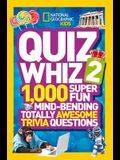 Quiz Whiz 2: 1,000 Super Fun Mind-Bending Totally Awesome Trivia Questions