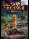 The Silver Swamp: A Branches Book (the Last Firehawk #8), 8
