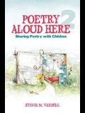 Poetry Aloud Here 2: Sharing Poetry with Children