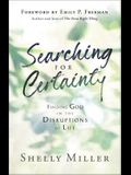 Searching for Certainty: Finding God in the Disruptions of Life