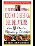 El Nuevo Libro de Cocina Dietetica del Dr Atkins: Con Recetas Rapidas Y Sencillas = Dr. Atkin's New Diet Cookbook: Fast and Easy Recipes