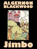 Jimbo by Algernon Blackwood, Fiction, Horror, Classics, Fantasy