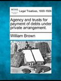 Agency and Trusts for Payment of Debts Under Private Arrangement.