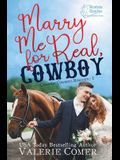 Marry Me for Real, Cowboy: a fake engagement Montana Ranches Christian Romance