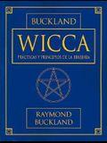Wicca: Practicas y Principios de la Brujeria