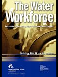 The Water Workforce: Recruiting & Retaining High-Performance Employees