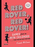 Red Rover, Red Rover!: Games from an Irish Childhood (That You Can Teach Your Kids)