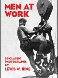 Men at Work: 69 Classic Photographs