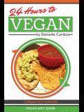 24 Hours to Vegan: Condensed Version