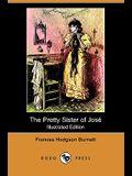 The Pretty Sister of Jose (Illustrated Edition) (Dodo Press)