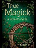 True Magick: 2nd Edition