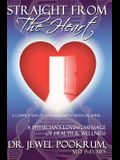 Straight From The Heart: A Physician's Loving Message of Healing & Wellness