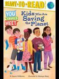 Kids Who Are Saving the Planet: Ready-To-Read Level 3