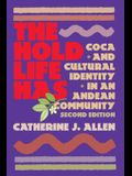 The Hold Life Has: The Hold Life Has