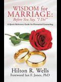 Wisdom for Marriage: Before You Say, I Do!