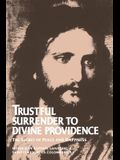 Trustful Surrender to Divine Providence: The Secret of Peace and Happiness