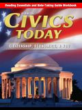 Civics Today: Citizenship, Economics, & You, Reading Essentials and Note-Taking Guide Workbook