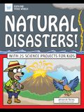 Natural Disasters!: With 25 Science Projects for Kids