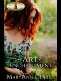 The Art of Enchantment (Life is a Journey) (Volume 1)