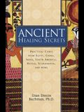 Ancient Healing Secrets: Pracitical Cures from Egypt, China, India, South America, Russia, Scandinavia, and More