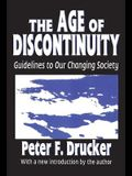 The Age of Discontinuity: Guidelines to Our Changing Society