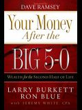 Your Money after the Big 5-0: Wealth for the Second Half of Life