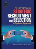 Handbook of Strategic Recruitment and Selection: A Systems Approach