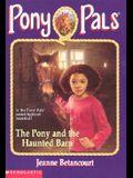 The Pony and the Haunted Barn (Pony Pals #36)
