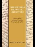 Interpreting Prophetic Literature: Historical and Exegetical Tools for Reading the Prophets