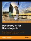 Raspberry Pi for Secret Agents