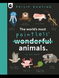 The World's Most Pointless Animals: Or Are They?