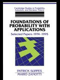 Foundations of Probability with Applications: Selected Papers 1974 1995
