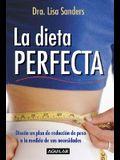 La Dieta Perfecta: Disene un Plan de Reduccion de Peso a la Medida de Sus Necesidades