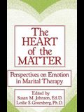 The Heart of the Matter: Perspectives on Emotion in Marital: Perspectives on Emotion in Marital Therapy