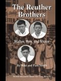 The Reuther Brothers: Walter, Roy, and Victor