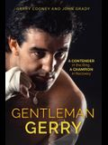 Gentleman Gerry: A Contender in the Ring, a Champion in Recovery