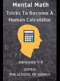Mental Math: Tricks to Become a Human Calculator