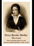 Percy Bysshe Shelley - The Cenci: Poets and Philosophers Are the Unacknowledged Legislators of the World.