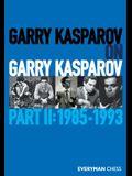 Garry Kasparov on Garry Kasparov: Part 2: 1985-1993