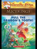 Pull the Dragon's Tooth! (Geronimo Stilton Micekings #3), 3