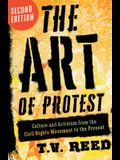 The Art of Protest: Culture and Activism from the Civil Rights Movement to the Present