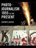 Photojournalism 1855 to the Present: Editor's Choice