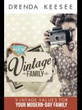 The New Vintage: A Vintage Look for the Modern-Day Family