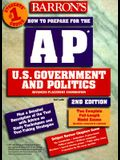 How to Prepare for the Ap U.S. Government and Politics Advanced Placement Examination (Barron's Ap U.S. Government and Politics)