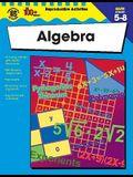 Algebra, Grades 5 - 8 (The 100+ SeriesTM)