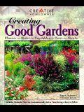 Creating Good Gardens: Flowers, Herbs, Vegetables, Trees, Shrubs