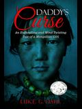Daddy's Curse: A Sex Trafficking True Story of a 8-Year Old Girl