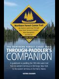 The Northern Forest Canoe Trail Through-Paddler's Companion: A guidebook to paddling the 740-mile water trail from its western terminus in Old Forge,