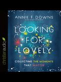 Looking for Lovely: Collecting the Moments That Matter