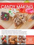 The Complete Photo Guide to Candy Making: All You Need to Know to Make All Types of Candy - The Essential Reference for Beginners to Skilled Candy Mak